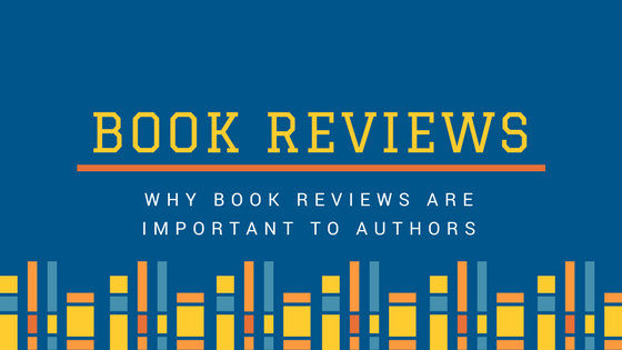 Why Book Reviews Are Important To Authors